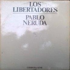 Discos de vinilo: LOS LIBERTADORES. PABLO NERUDA. MOVIEPLAY, ESP. 1979 LP. Lote 52487378