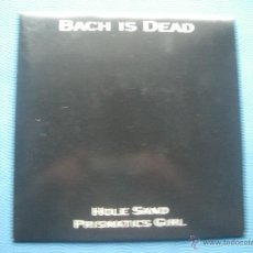 Discos de vinilo: BACH IS DEAD HOLE SAND SINGLE FRANCIA 1992 PDELUXE. Lote 52488683