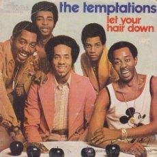 Discos de vinilo: THE TEMPTATIONS - LET YOUR HAIR DOWN - SINGLE ESPAÑOL DE VINILO. Lote 52500513