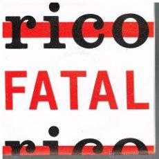Disques de vinyle: RICO - FATAL - SINGLE 1991 - PROMO. Lote 52507573