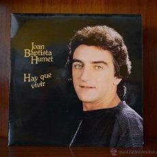 Discos de vinilo: JOAN BAPTISTA HUMET - HAY QUE VIVIR (RCA, 1980). EDICIÓN CAJA DE AHORROS. Lote 52518124