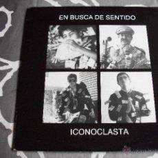 Discos de vinilo: ICONOCLASTA - EN BUSCA DE SENTIDO - LP 1989 PHOENIX - MEXICO - EXCELENTE ESTADO. Lote 52519334