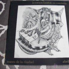Discos de vinilo: ICONOCLASTA - EN CONCIERTO, 05/04/1990 -. Lote 52519418