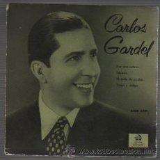 Discos de vinilo: DISCO EP DE CARLOS GARDEL - POR UNA CABEZA - ODEON BSOE 4091. Lote 52531785