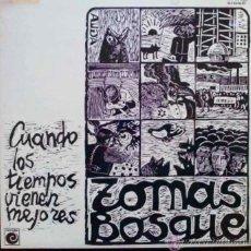 Discos de vinilo: TOMÁS BOSQUE, CUANDO LOS TIEMPOS VIENEN MEJORES - LP DE VINILO. Lote 29075434