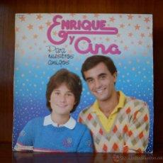 Disques de vinyle: ENRIQUE Y ANA - PARA NUESTROS AMIGOS (HISPAVOX, 1982). Lote 52542057