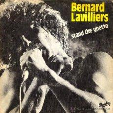 Discos de vinilo: BERNARD LAVILLIERS – STAND THE GHETTO - SINGLE SPAIN 1980. Lote 52547957