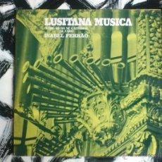 Discos de vinilo: LUSITANA MUSICA - O ORGAO DA SE CATEDRAL DE FARO - ISABEL FERRAO - LP - VINILO - A VOZ DO DONO -1975. Lote 52557924
