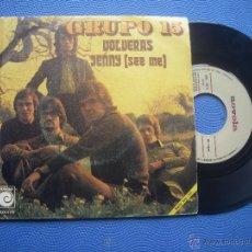 Discos de vinilo: GRUPO 15 VOLVERAS SINGLE SPAIN 1972 PDELUXE. Lote 52562046
