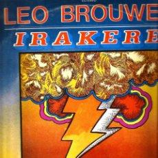 Discos de vinilo: LP LEO BROWER : GRUPO IRAKERE ( TEMAS DE SCOTT JOPLIN, CHUCHO VALDES, PAQUITO D´RIVERA, MOZART, ETC . Lote 52562927