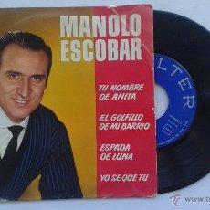 Discos de vinilo: MANOLO ESCOBAR - TU NOMBRE DE ANITA /EL GOLFILLO DE MI BARRIO/ ESPADA DE LUNA/ YO .. EP BELTER 1963. Lote 52565629