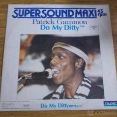 Discos de vinilo: PATRICK GAMMON DO MY DITTY.MAXI 12. Lote 52569241