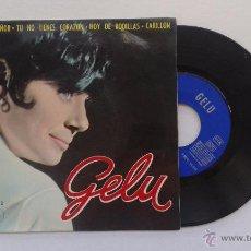 Discos de vinilo: GELU - PIEDAD SEÑOR - TU NO TIENES CORAZÓN - HOY DE RODILLAS - CARRILLON . Lote 52570929