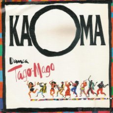 Discos de vinilo: KAOMA DANSA TAGO-MAGO SINGLE PROMOCIONAL. Lote 52586013
