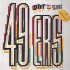 Discos de vinilo: 49 ERS GIRL TO GIRL + MEGAMIX .. MAXI SINGLE. Lote 52592159