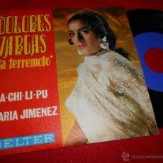 Discos de vinilo: DOLORES VARGAS A-CHI-LI-PU/MARIA JIMENEZ 7 SINGLE 1970 BELTER RUMBA EXCELENTE ESTADO. Lote 199266366