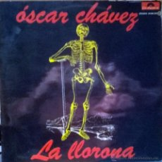 Discos de vinilo: OSCAR CHÁVEZ. LA LLORORA. POLYDOR, ESP. 1977 LP (CONTIENE ENCARTE) COMO NUEVO. Lote 52639453