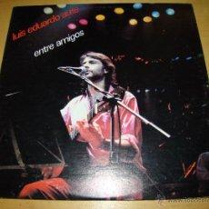 Discos de vinilo: DOBLE LP - LUIS EDUARDO AUTE - ENTRE AMIGOS. Lote 52640670