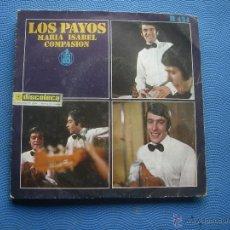 Discos de vinilo: LOS PAYOS - MARIA ISABEL / COMPASION / SINGLE HISPAVOX. Lote 52655164