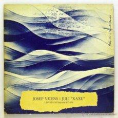 Discos de vinilo: JOSEP VICENS I JULI XAXU - 'L´ESCALA 1870-1956' (LP VINILO. LIBRETO. ORIGINAL 1978). Lote 52674961