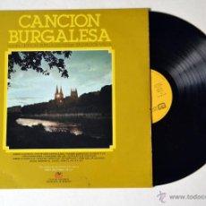 Discos de vinilo: DISCO DE VINILO: LP . CANCIÓN BURGALESA. ORFEÓN BURGALES. AÑO 1977 BURGOS. HIMNO A BURGOS ETC........ Lote 52692741