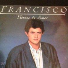 Discos de vinilo: DISCO LP VINILO FRANCISCO HÉROES DE AMOR . Lote 52691610