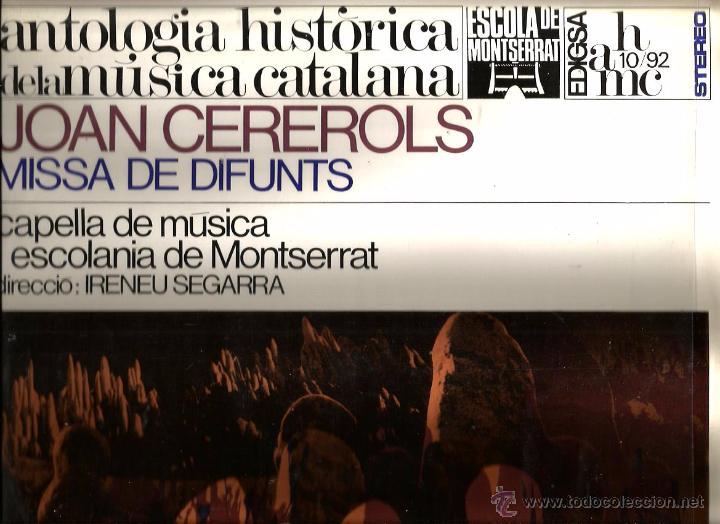 LP JOAN CEREROLS : MISSA DE DIFUNTS ( CAPELLA DE MUSICA I ESCOLANIA DE MONTSERRAT ) IRINEU SEGARRA (Música - Discos - LP Vinilo - Clásica, Ópera, Zarzuela y Marchas)
