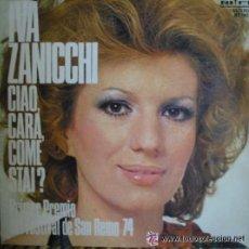 Discos de vinilo: IVA ZANICCHI:CIAO CARA,COME STAI & VENDETTA. PRIMER PREMIO DEL FESTIVAL DE SAN REMO 74.1SINGLE.1974. Lote 52699989