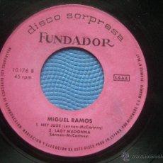 Discos de vinilo: SINGLE FUNDADOR SIN CARATULA MIGUEL RAMOS EP 1969 VER FOTOS. Lote 52728414