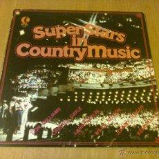 Discos de vinilo: VARIOS - SUPER STARS IN COUNTRY MUSIC (LP 1978, K-TEL WC 338). Lote 52735489