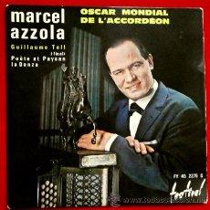 Discos de vinilo: MARCEL AZZOLA - ACORDEÓN (EP. FRANCES 1961) GUILLERMO TELL / POETA Y ALDEANO /LA DANZA(ROSSINI). Lote 52738805
