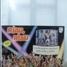 Discos de vinilo: RIAU RIAU -LAS 60 MEJORES CANCIONES PARA CANTAR Y BAILAR-. Lote 52739851