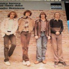 Discos de vinilo: QUADRO HOTTETERRE LP MÚSICA BARROCA PARA FLAUTA DULCE. ESPAÑA.1978. Lote 52740963