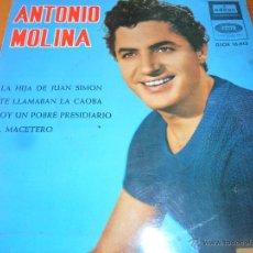 Discos de vinilo: ANTONIO MOLINA - LA HIJA DE JUAN SIMON/ SOY UN POBRE PRESIDIARIO + 2 - EP 1964. Lote 52742355