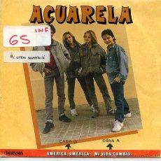 Discos de vinilo: ACUARELA / AMERICA, AMERICA / MI VIDA CAMBIO (SINGLE 1987). Lote 52750280