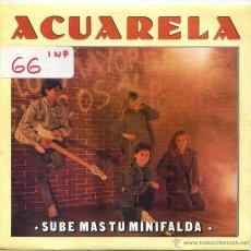 Discos de vinilo: ACUARELA / SUBE MAS TU MINIFALDA (SINGLE PROMO 1988). Lote 52750300