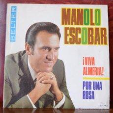 Discos de vinilo: MANOLO ESCOBAR - VIVA ALMERIA/POR UNA ROSA (BELTER, 1970). Lote 52752230
