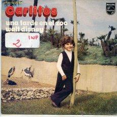 Discos de vinilo: CARLITOS / UNA TARDE EN EL ZOO / WALT DISNEY (SINGLE 1972). Lote 52758630