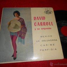 Discos de vinilo: DAVID CARROLL ORQUESTA MEXICO/LA GOLONDRINA/CARIBE/PERFIDIA EP 1962 MERCURY EDICION ESPAÑOLA SPAIN. Lote 52761314