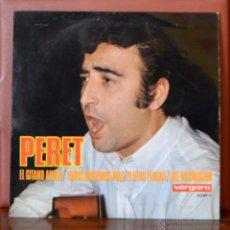 Discos de vinilo: PERET - GITANO ANTON/TODOS QUEREMOS MÁS/PLEITOS TENGAS/LATE MI CORAZÓN (VERGARA, 1968). Lote 52769793