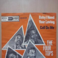 Discos de vinilo: THE FOUR TOPS- BABY I NEED YOUR LOVING/ CALL ON ME- SINGLE MOTOWN HOLLAND. Lote 52770512