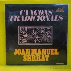 Discos de vinilo: JOAN MANUEL SERRAT - CANCONS TRADICIONALS - LP. Lote 52774614