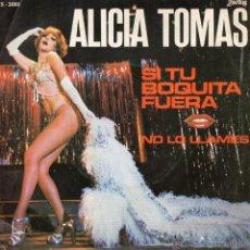 Discos de vinilo: ALICIA TOMAS, SG, SI TU BOQUITA FUERA + 1, AÑO 1978. Lote 52780216