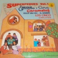 Discos de vinilo: ENRIQUE Y ANA+CARAMELOS+LOS CINCOS+CARLITOS+ENRIQUÉ+ANA .-LP-1979.-SUPERPEQUES VOL-1. Lote 52785421