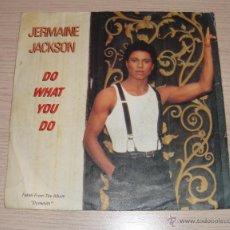 Discos de vinilo: JERMAINE JACKSON - DO WHAT YOU DO SINGLE 1984 - 45 RPM. Lote 52805105