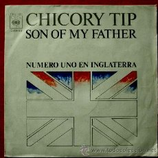 Discos de vinilo: CHICORY TIP (SINGLE CBS 1972) - SON OF MY FATHER. Lote 52814729