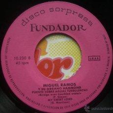 Discos de vinilo: SINGLE FUNDADOR CON CARATULA MIGUEL RAMOS Y SU ORGANO HAMMOND EP 1971 VER FOTOS. Lote 52831538