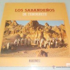 Discos de vinilo: FOLKLORE CANARIO .- MAXI SINGLE 12¨...LOS SABANDEÑOS. .- DE TENDERETE. Lote 52859125