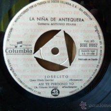 Discos de vinilo: LA NIÑA DE ANTEQUERA-JOSELITO Y 3 MAS DISCO PROMOCIONAL SIN PORTADA. Lote 52859799