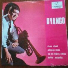 Disques de vinyle: DYANGO - CHAO CHAO - AMIGOS MIOS + 2 - EP SPAIN 1965. Lote 52862256